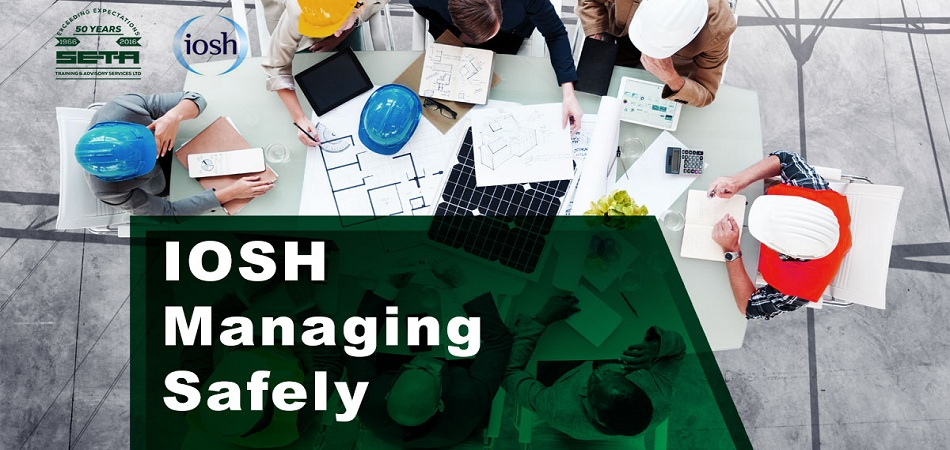 What to Know about IOSH Managing Safely?