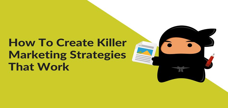 Killer Marketing Strategies – The Key Ingredient of Online Success